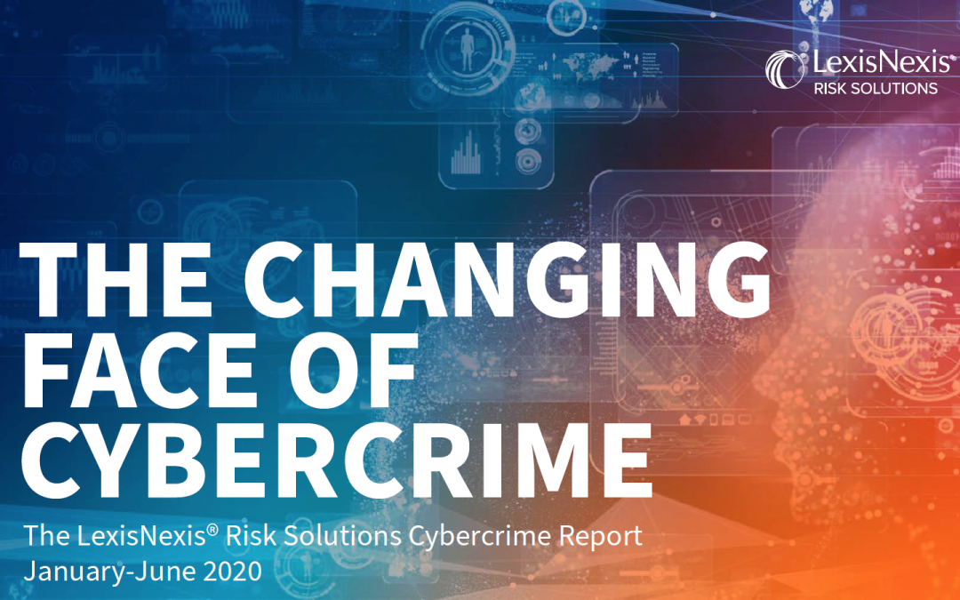 The LexisNexis Risk Solutions Cybercrime Report Reveals New Opportunities and Risks for APAC in Online Channels During Global Pandemic
